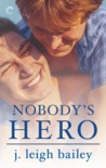 Nobody's Hero by j. leigh bailey