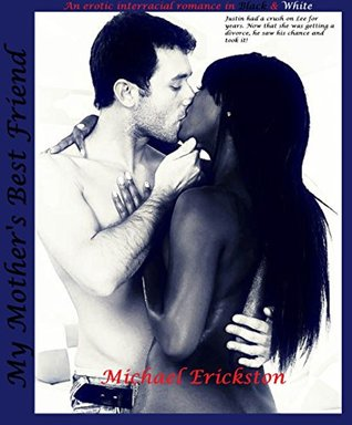 My Mother's Best Friend: An Erotic Interracial Romance in Black & White