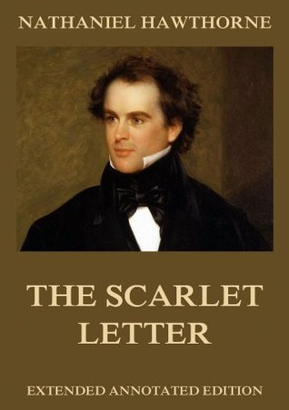 The Scarlet Letter: Extended Annotated & Illustrated Edition