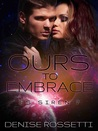 Ours to Embrace