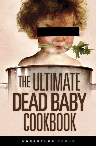 The Ultimate Dead Baby Cook Book (Ultimate Dead Baby Jokes 2)