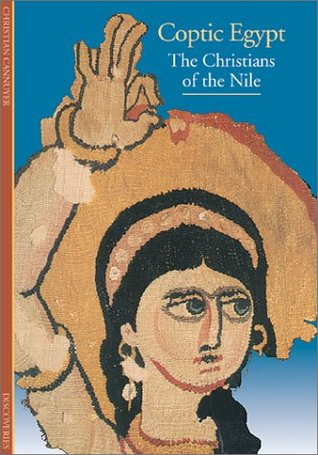 Discoveries: Coptic Egypt: Christians of the Nile
