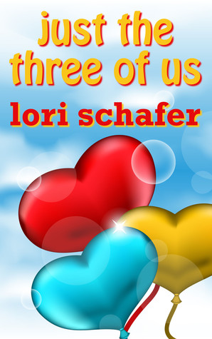 Just the Three of Us by Lori Schafer