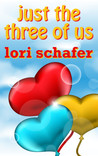 Just the Three of Us: An Erotic Romantic Comedy for the Commitment-Challenged