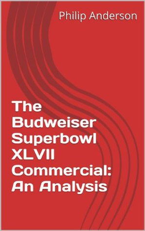 The Budweiser Superbowl XLVII Commercial: An Analysis