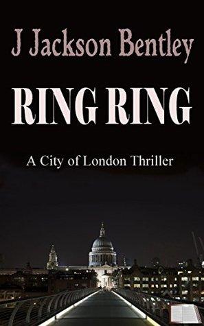 RING RING: A City of London Thriller (Novella)