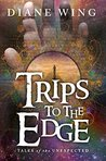 Trips to the Edge: Tales of the Unexpected (Modern Gothic Book 3)