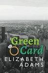 Green Card by Elizabeth     Adams