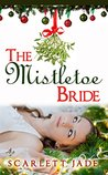 The Mistletoe Bride
