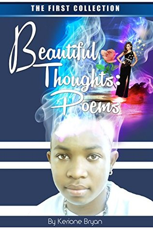 Beautiful Thoughts: Poems (The First Collection)