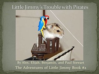 Little Jimmy's Trouble with Pirates (The Adventures of Little Jimmy Book 2)