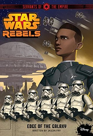 Star Wars Rebels: Servants of the Empire: Edge of the Galaxy (Disney Chapter Book (ebook) 1)