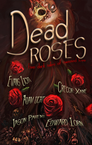 Dead Roses: Five Dark Tales of Twisted Love