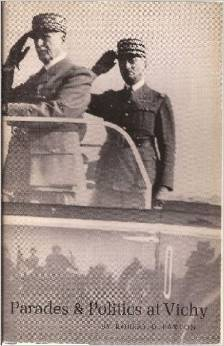 Parades And Politics At Vichy: French Officer Corps Under Marshal Petain