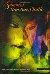 A Samurai Never Fears Death (Samurai Detective, #5)