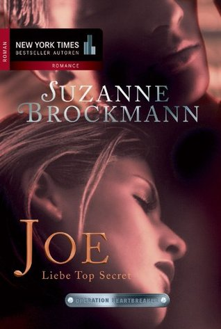 Joe - Liebe Top Secret (Operation Heartbreaker, #1)
