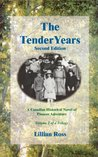 The Tender Years (Canadian Pioneer Adventure, #2)