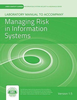 Laboratory Manual Version 1.5 to Accompany Managing Risk in Information Systems: Version 1.5