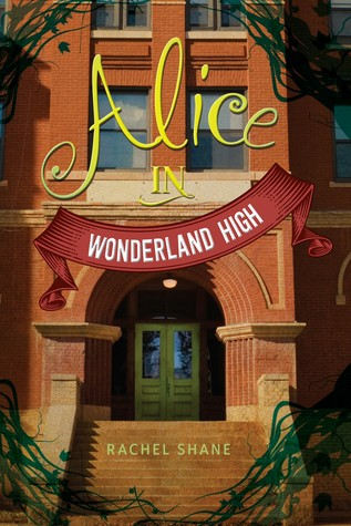 Alice In Wonderland High by Rachel Shane
