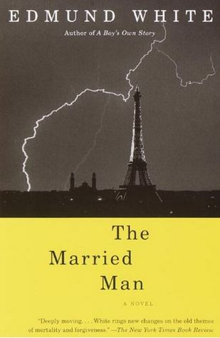 Ebook The Married Man by Edmund White TXT!