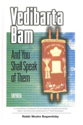 Vedibarta Bam: And You Shall Speak of Them - Vayikra