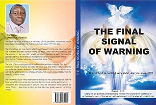 The Final Signal of Warning: Just Imagine Jesus Christ is Coming Very Soon: Are You Ready?