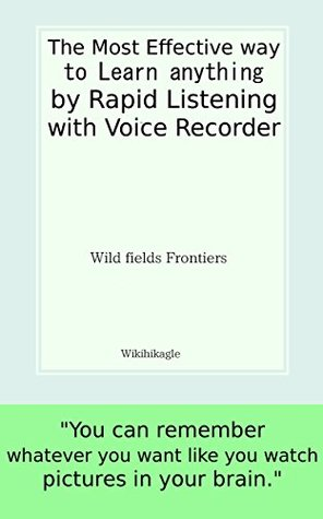 The most effective way to learn anything by rapid listening with voice recorder: You can remember whatever you want like you watch pictures in your brain