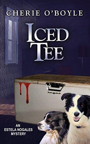 Iced Tee (Estela Nogales, #2)