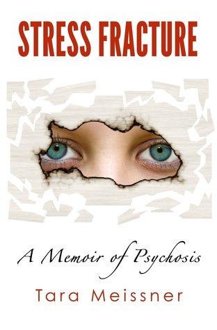 Stress Fracture: A Memoir of Psychosis