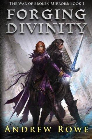 Forging Divinity (The War of Broken Mirrors, #1)