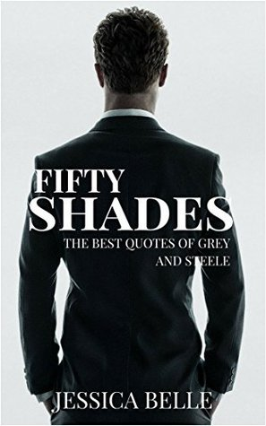 Fifty Shades: The Best Quotes of Grey and Steele