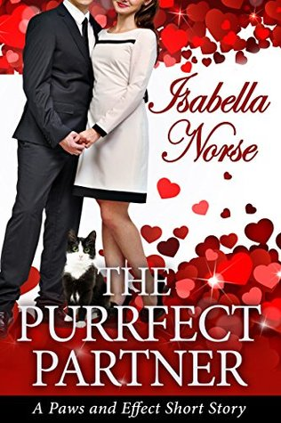 The Purrfect Partner (Paws and Effect Book 1)