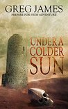 Under a Colder Sun (Khale the Wanderer, #1)