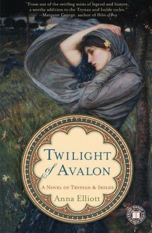 Twilight of Avalon by Anna Elliott