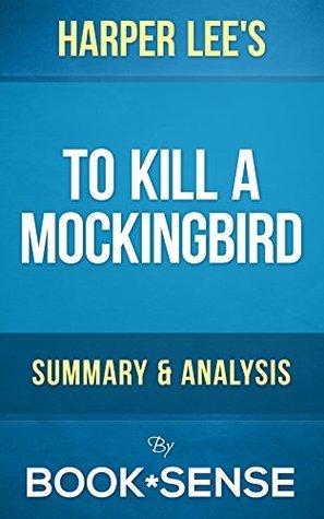 To Kill a Mockingbird: by Harper Lee   Summary & Analysis