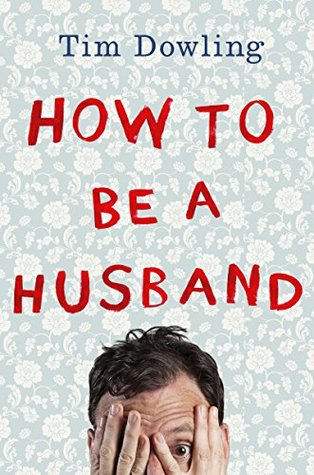 Ebook How to be a Husband by Tim Dowling PDF!