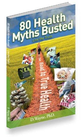 80 Health Myths Busted: Live the Truth