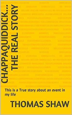 Chappaquiddick... the real story: This is a True story about an event in my life (Adventures of a Baby Boomer Book 5)