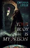 Your Body is My Prison