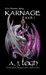 Karnage (The Phoenix Ashes Trilogy, #1) by A.J. Leigh