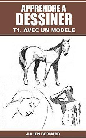 Apprendre à dessiner T1. Avec un modèle