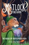 Matlock the Hare: The Riddle of Trefflepugga Path (Most Majelicus)