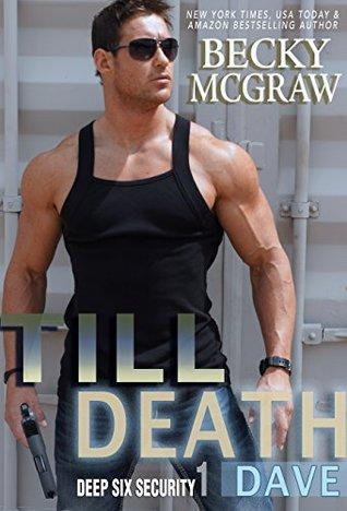 Till Death (Deep Six Security, #1)