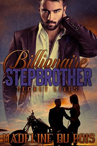 Billionaire Stepbrother - Secret Lives