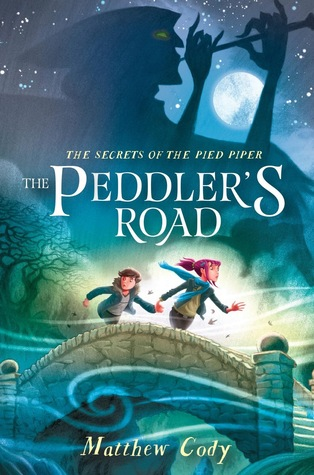 The Peddler's Road (The Secrets of the Pied Piper, #1)