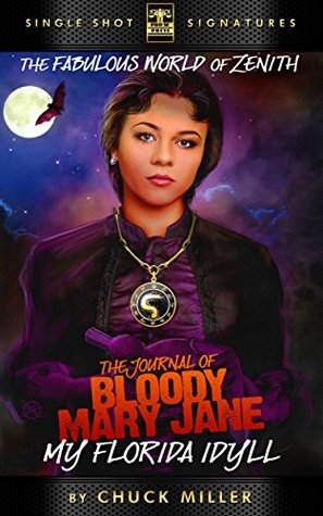 My Florida Idyll, Episode 1: The Journal of Bloody Mary Jane (The Fabulous World of Zenith)