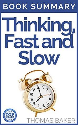 Thinking, Fast and Slow: Book Summary - Daniel Kahneman
