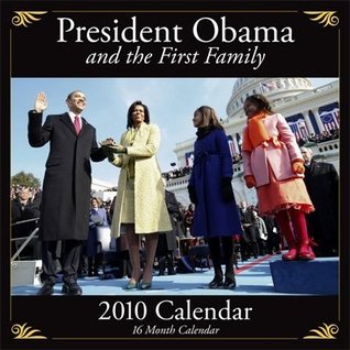 President Obama and the First Family 2010 Wall Calendar
