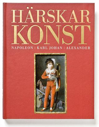 Härskarkonst: Napoleon, Karl Johan, Alexander