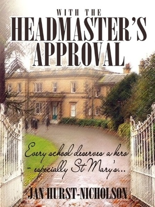 Ebook With the Headmaster's Approval: A feel-good story of secrets, scandals and second chances by Jan Hurst-Nicholson DOC!
